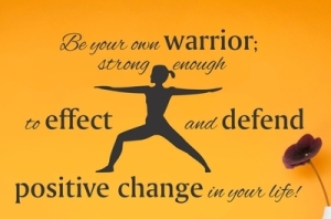 Be Your Own Warrior