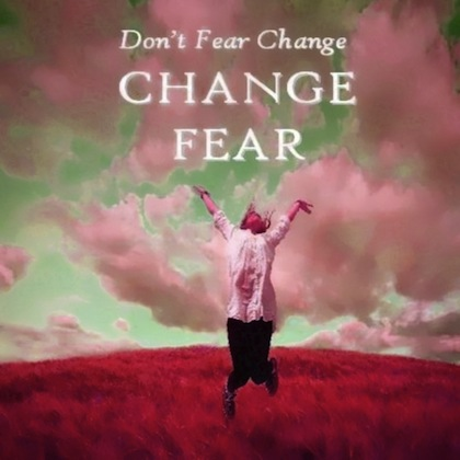 dont-fear-change-picture-quote