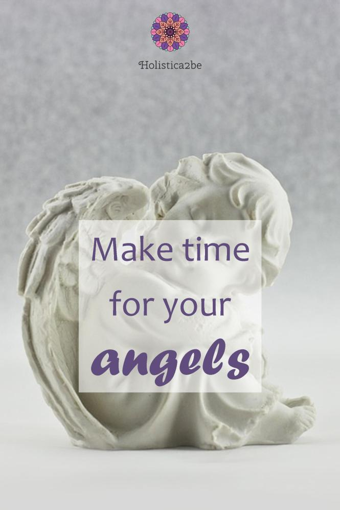 Make time for your angels